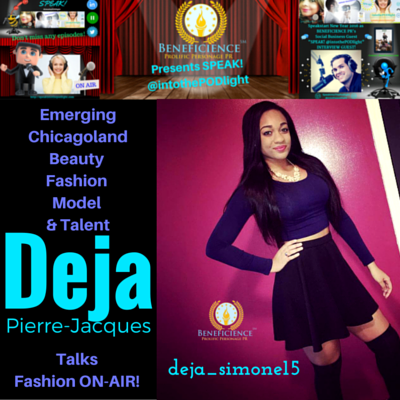 Deja pierre-Jacques - SPEAKS IntoThePODLight on Fashion ON-AIR Img By Deja Pierre-Jacques - Graphic by Tracey Bond, Publicist at Beneficience.com PR with BondGirl007Penterprises.com