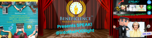 beneficience-com-prolific-personage-pr-presents-speak-intothepodlight-a-mediaphilic-tm-podcast-hosted-by-award-winning-radio-program-host-tracey-bondpjrn-speaker-publicist-r-1