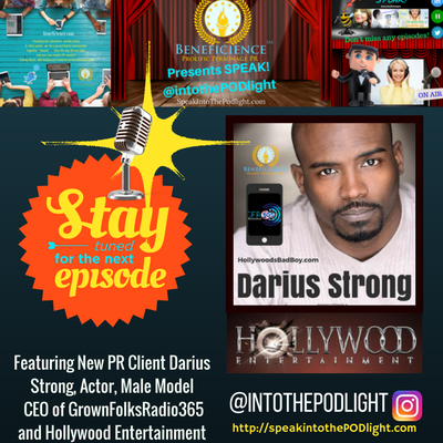 speakintothepodlightepisode-35-darius-strong-ceo-grownfolksradio365-and-hollywood-new-guest-entertainment-beneficience-pr