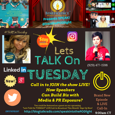 Copy of Lets #TalkOnTuesday about- How Speakers Can Build Biz with media & PR Exposure BlogTalkRadio.comSpeakIntoThePodlight
